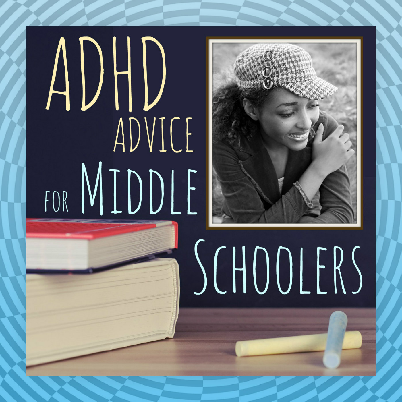 S3 Mini 29: ADHD Advice for Middle Schoolers