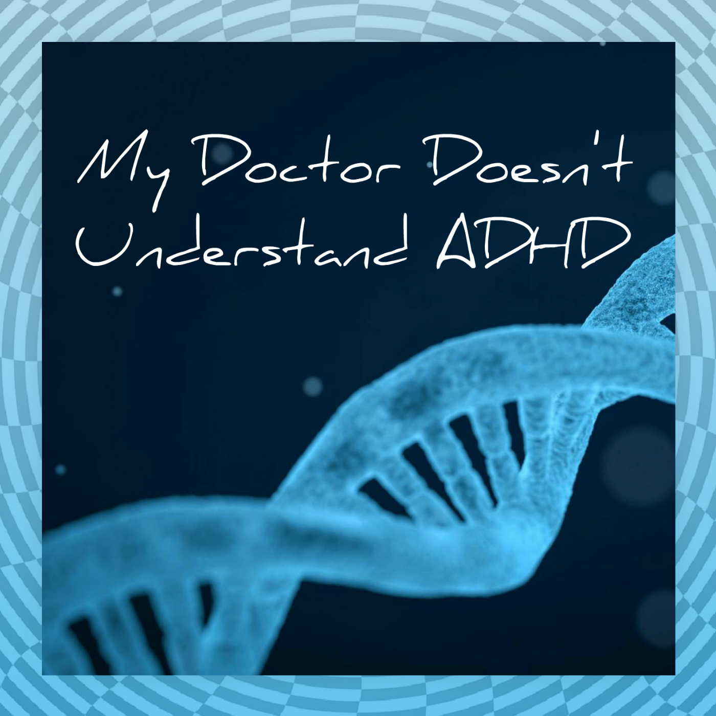 S3 Ep 29: My Doctor Doesn't Understand ADHD