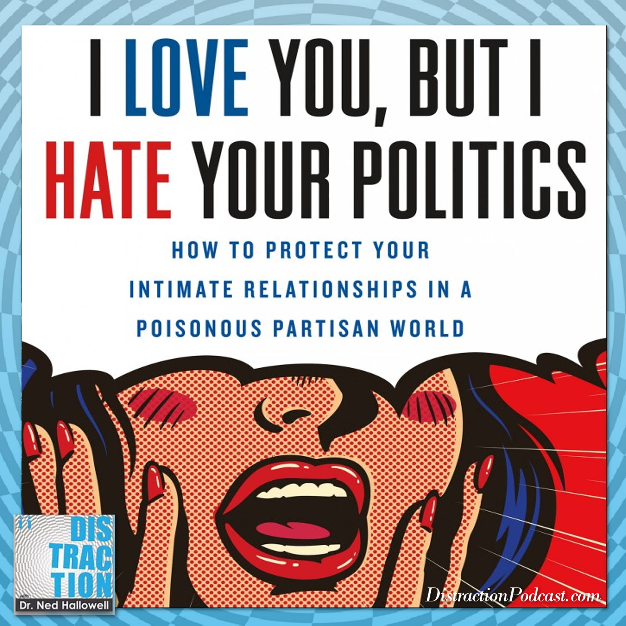 Protecting Your Intimate Relationships in a Poisonous Partisan World