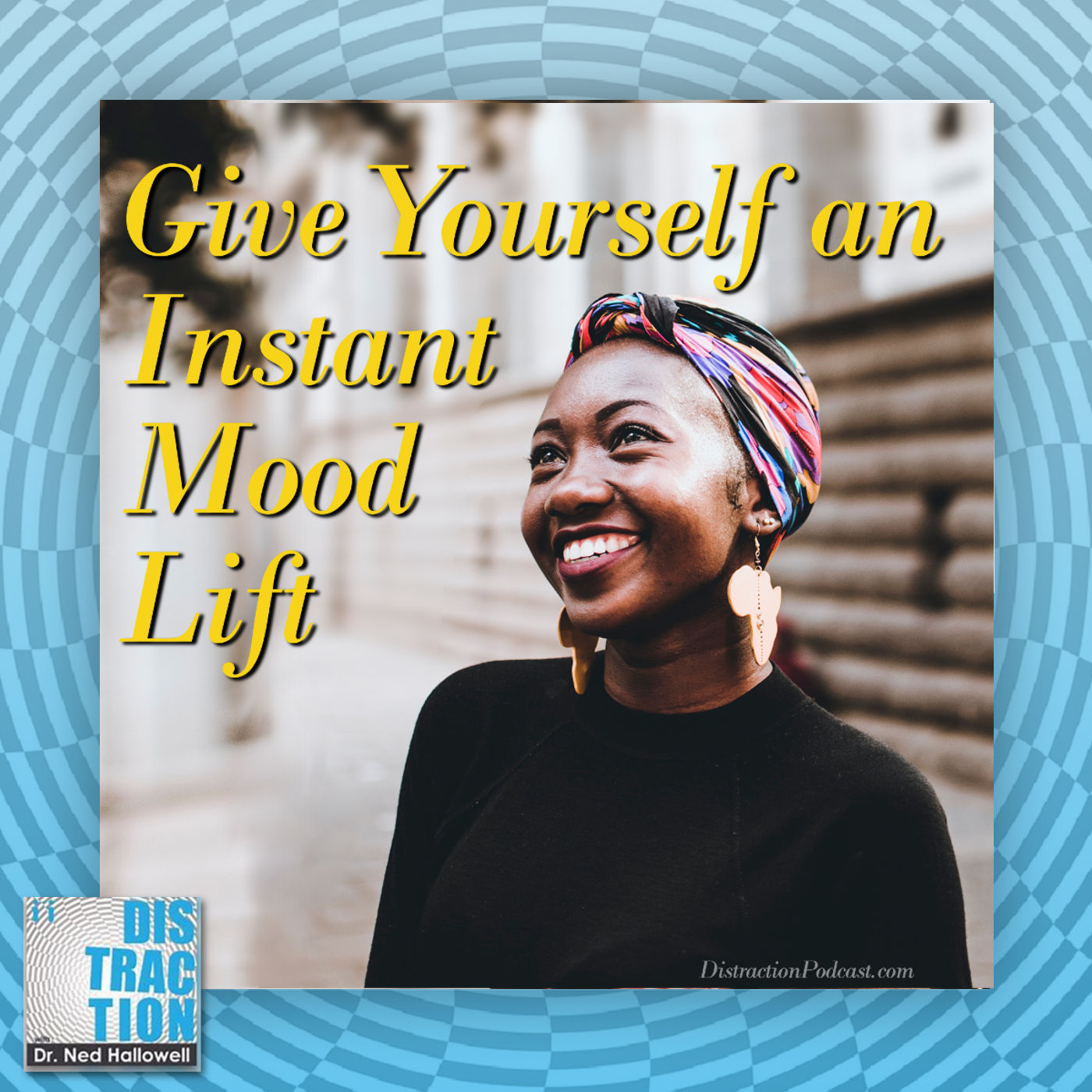 Give Yourself an Instant Mood Lift