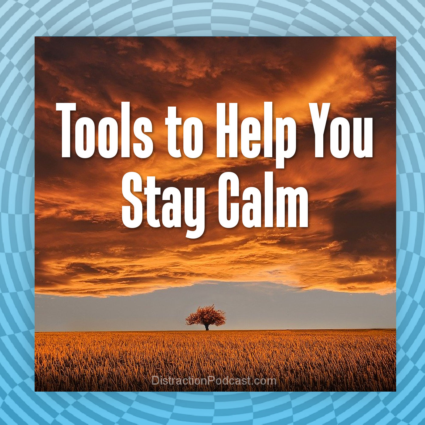 Tools to Help You Stay Calm