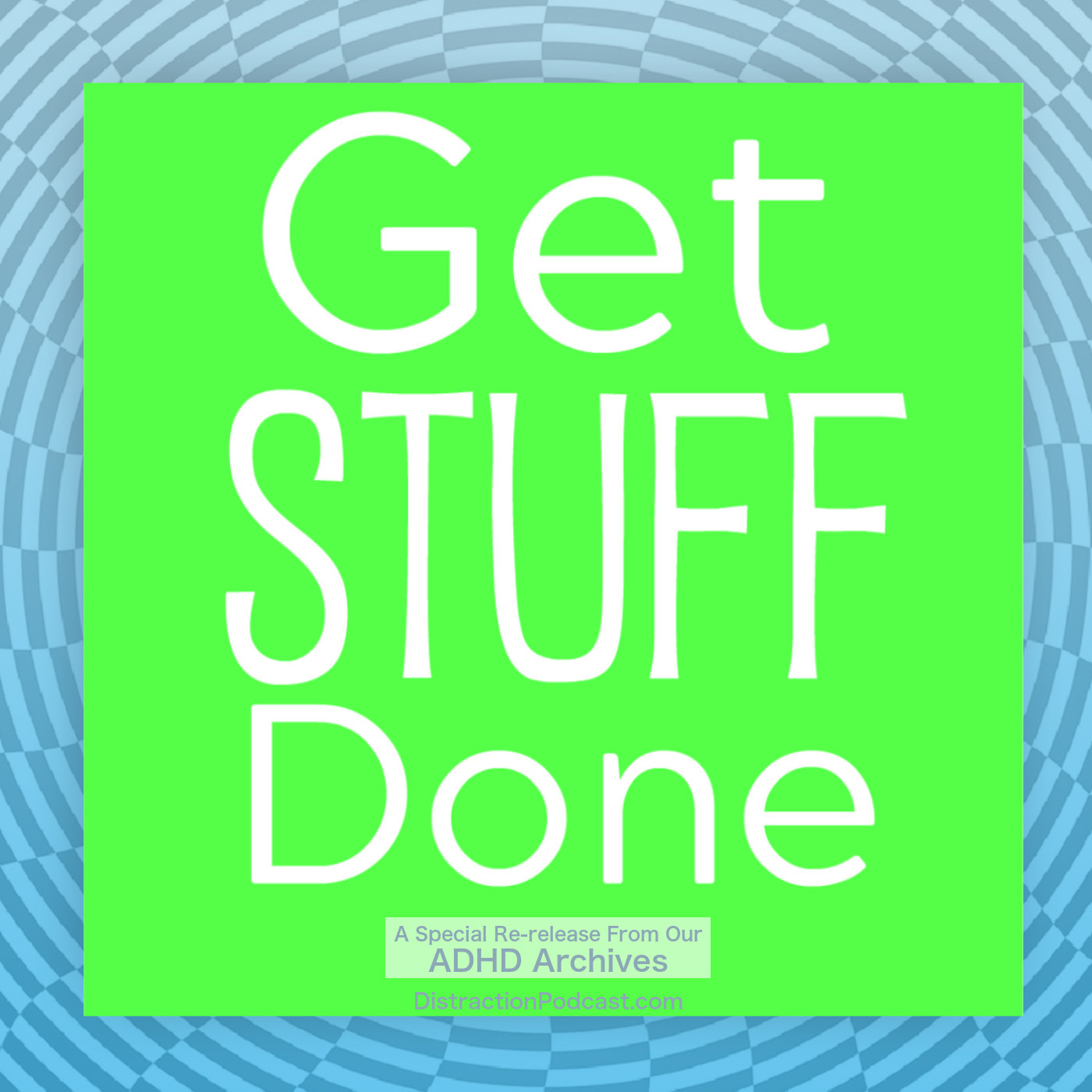 From Our ADHD Archives: Productivity Tips to Get Stuff Done